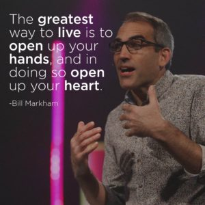 The greatest way to live is to open up your hands, and in doing so open up your heart.